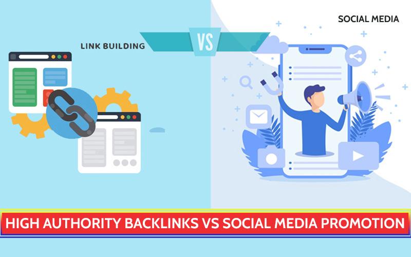 High Authority Backlinks VS Social Media Promotion