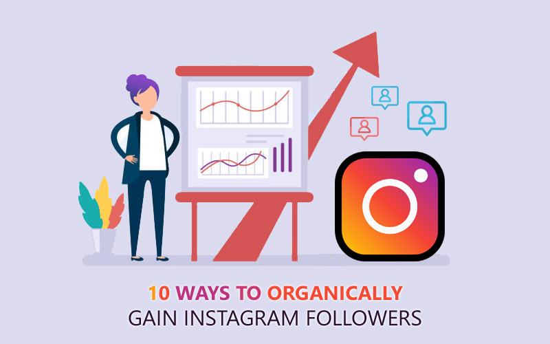10 Ways To Organically Gain Instagram Followers