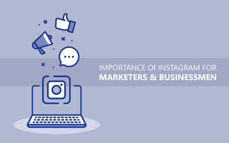 Importance Of Instagram For Marketers And Business