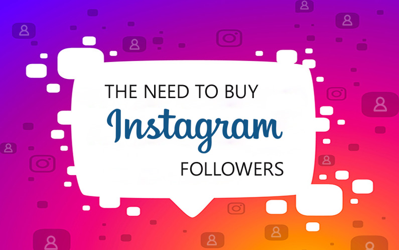 The Need To Buy Instagram Followers